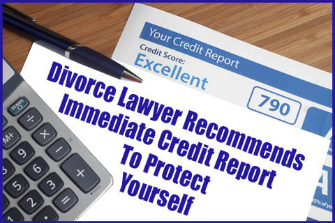 Divorce Lawyer Long Island Recommends Credit Reports in Nassau & Suffolk County