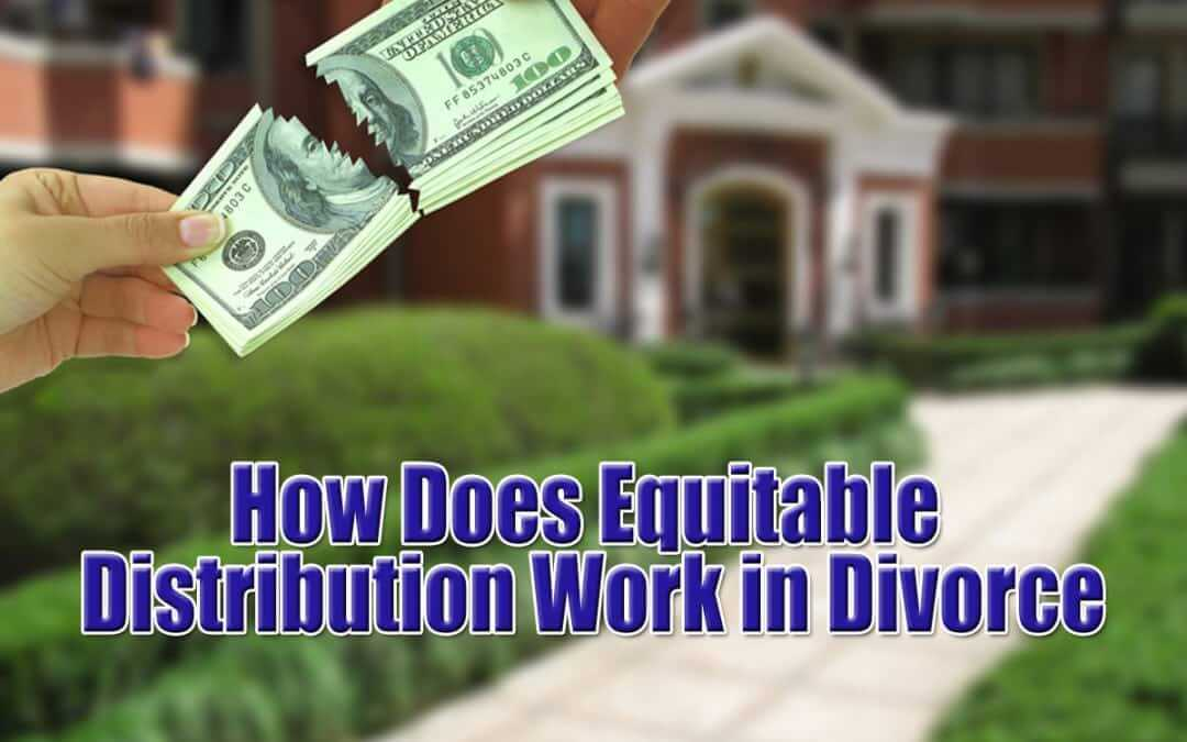Long Island Divorce Lawyer Explains Equitable Distribution
